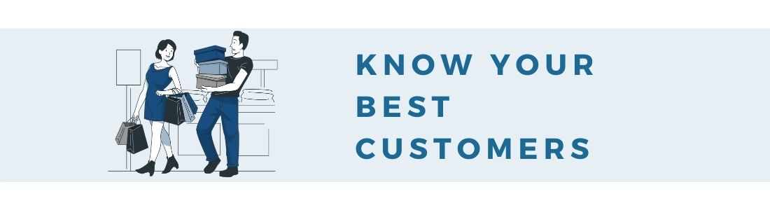 Identify your best customers