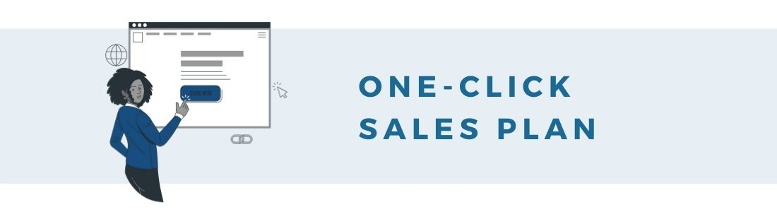 One click sales plan