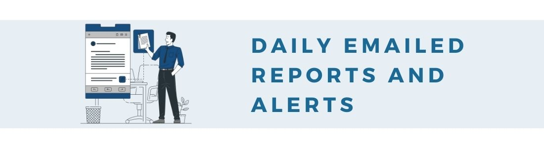 Get reports and alerts in your email inbox daily